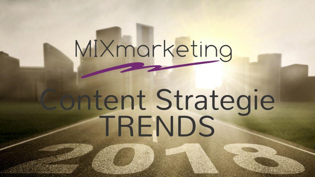 Content Strategie Trends 2018 MIXmarketing
